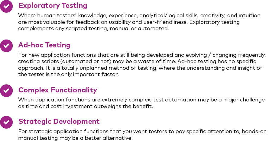 Four times when manual testing is best: exploratory testing, ad-hoc testing, complex functionality, strategic development.