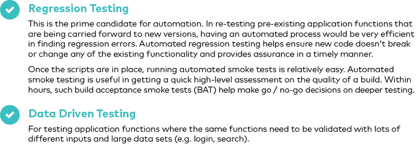 The two times automated testing is best: regression testing and data drive testing.