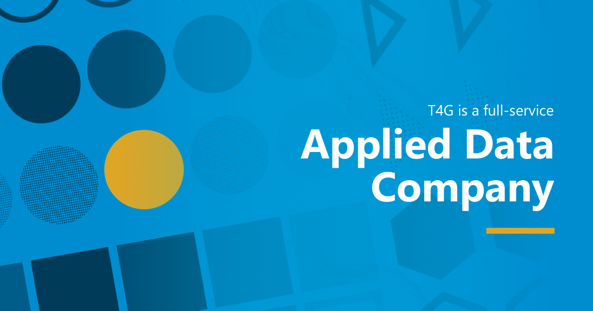 T4G is a full-service Applied Data Company